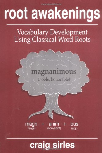 Root Awakenings: Vocabulary Development Using Classical...