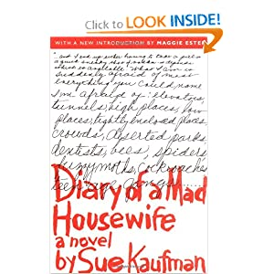 Diary of a Mad Housewife: A Novel Sue Kaufman and Maggie Estep