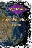 Free Will Flux