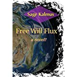 Free Will Flux ~ Sage Kalmus