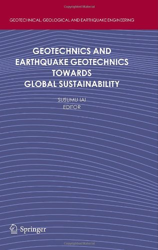Geotechnics and Earthquake Geotechnics Towards Global Sustainability (Geotechnical, Geological and Earthquake Engineerin