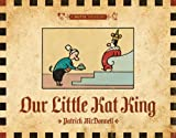 Our Little Kat King: A MUTTS Treasury (1449408001) by McDonnell, Patrick