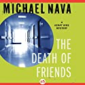 The Death of Friends Audiobook by Michael Nava Narrated by Gregory St. John
