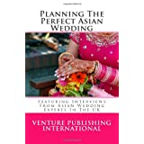 Planning The Perfect Asian Wedding: Featuring Interviews From Asian Wedding Experts In The UK ~ Vaishali Shah