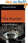 The Hunter: A Scientific Novel (Scien...