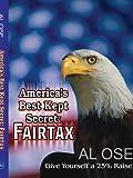America's Best Kept Secret: Fairtax: Give Yourself a 25% Raise