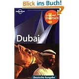 Lonely Planet Reiseführer Dubai: Deutsche Ausgabe