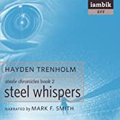 Steel Whispers: Steele Chronicles Book 2 | [Hayden Trenholm]