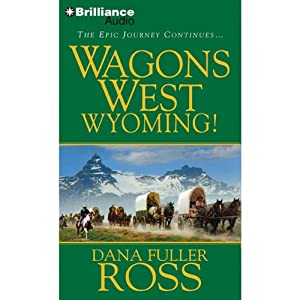 Wagons West Wyoming! Audiobook