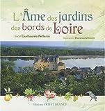 echange, troc Guillaume Pellerin - L'Ame des jardins des bords de Loire