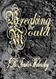 img - for Breaking the Mould book / textbook / text book