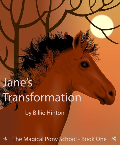 <strong>Brand New Kids Corner Freebie! Billie Hinton's <em>JANE TRANSFORMATION (THE MAGICAL PONY SCHOOL)</em> - Now FREE on Kindle</strong>
