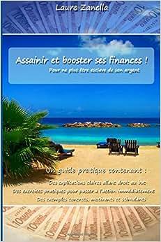 Assainir et Booster ses finances: Pour ne plus etre esclave de son argent (French Edition) read online