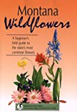 img - for Montana Wildflowers (Wildflower Series) book / textbook / text book