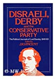 img - for Disraeli, Derby and the Conservative Party: The Political Journals of Lord Stanley, 1849-69 book / textbook / text book