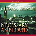 Necessary as Blood Audiobook by Deborah Crombie Narrated by Jenny Sterlin