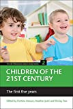 img - for Children of the 21st century (Volume 2): The first five years (The UK Millennium Cohort Study Series) book / textbook / text book