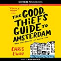 The Good Thief's Guide to Amsterdam: Good Thief Mysteries, Book 1 (Unabridged) (       UNABRIDGED) by Chris Ewan Narrated by Simon Vance