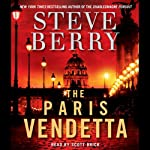 The Paris Vendetta: A Cotton Malone Novel (       ABRIDGED) by Steve Berry Narrated by Scott Brick