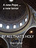 By all that's Holy