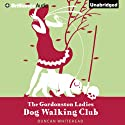 The Gordonston Ladies Dog Walking Club (       UNABRIDGED) by Duncan Whitehead Narrated by David de Vries
