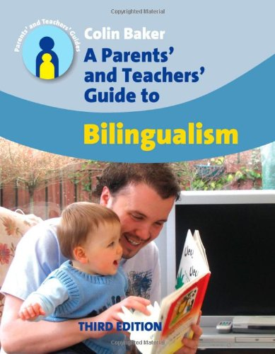 Parents' and Teachers' Guide to Bilingualism (Parents'...