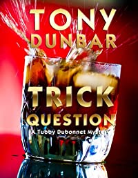 Trick Question: A Hard-boiled New Orleans Legal Thriller by Tony Dunbar ebook deal