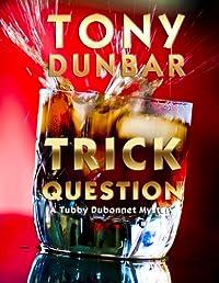 (FREE on 2/22) Trick Question: A Hard-boiled New Orleans Legal Thriller by Tony Dunbar - http://eBooksHabit.com