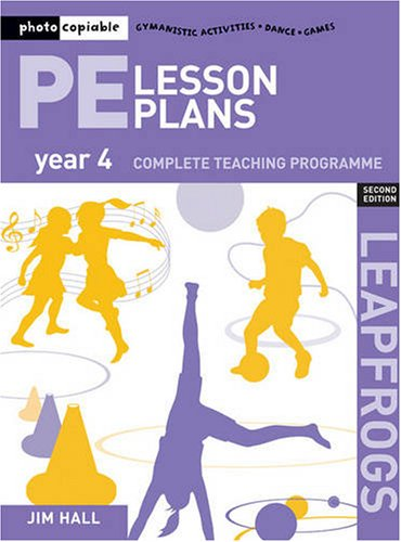 PE Lesson Plans Year 4: Photocopiable Gymnastic Activities, Dance and Games Teaching Programmes (Leapfrogs)