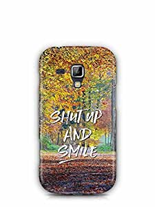 YuBingo Shut Up and Smile Designer Mobile Case Back Cover for Samsung Galaxy S Duos