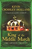 King of the Middle March (Arthur Trilogy Book 3)