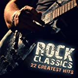 Rock Classics (22 Greatest Hits)