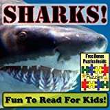 "Shark Children's Book: ""Sweet Sharks! Learning About Sharks - Shark Photos And Facts Make It Fun!"" (Over 45+ Pictures of Different Sharks) ~ Cyndy Adamsen"
