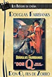 echange, troc Les Trésors du cinéma : Douglas Fairbanks - Don Q, fils de Zorro (Don Q, Son Of Zorro) - Version Teintée
