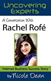 A Conversation with Rachel Rofe: Internet Success Story (Online Business Success Stories)