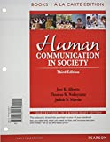 Human Communication in Society, Books a la Carte Edition (3rd Edition)