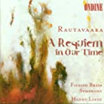 Rautavaara:  Requiem in Our Ti
