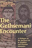 Gethsemani Encounter: A Dialogue on the Spiritual Life by Buddhist and Christian Monastics