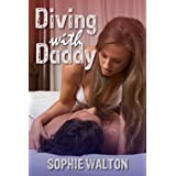 Diving with Daddy (Taboo sex and pseudo-incest) (Step Daddy)by Sophie Walton