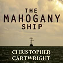 The Mahogany Ship: Sam Reilly, Book 2 Audiobook by Christopher Cartwright Narrated by David Gilmore