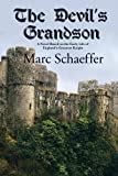 The Devil's Grandson : A Novel Based on the Early Life of England's Greatest Knight