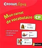 Mon carnet de vocabulaire Croque-lignes CP