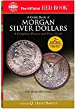 img - for A Guide Book Of Morgan Silver Dollars: A Complete History and Price Guide (The Official Red Book) book / textbook / text book