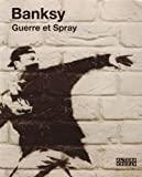 Guerre et spray (2862276731) by Banksy