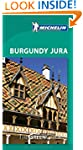 Burgundy - Jura Green Guide (Michelin...