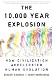 img - for The 10,000 Year Explosion: How Civilization Accelerated Human Evolution by Gregory Cochran (2010-10-19) book / textbook / text book