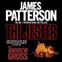 The Jester (       UNABRIDGED) by James Patterson, Andrew Gross Narrated by Neil Dixon