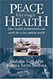 img - for Peace Through Health: How Health Professionals Can Work for a Less Violent World book / textbook / text book