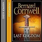 The Last Kingdom: The Last Kingdom Series, Book 1   Bernard Cornwell