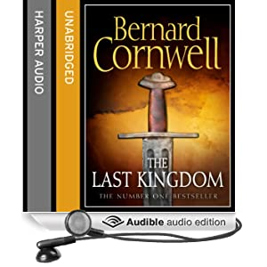 The Last Kingdom: The Warrior Chronicles, Book 1 (Unabridged)
